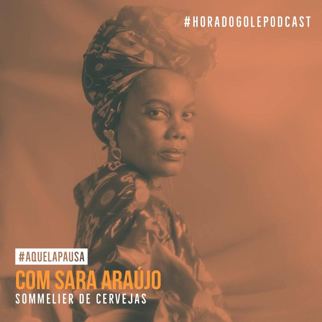 Podcast Hora do Gole com Sara Araújo