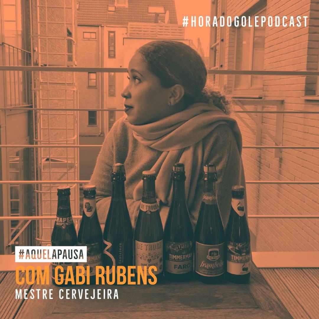 Podcast Hora do Gole com Gabi Rubens
