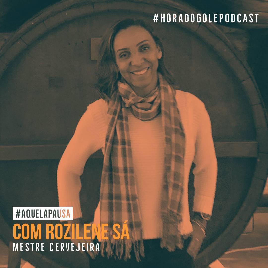 Podcast Hora do Gole com Rozilene Sá