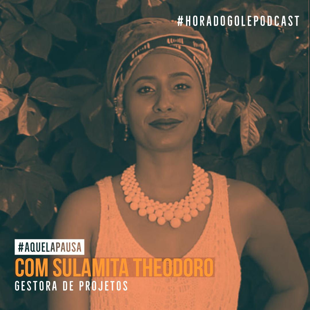 Podcast Hora do Gole com Sulamita Theodoro